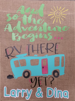AND THE ADVENTURE BEGINS RV THERE YET? CAMPING FLAG