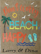 DON'T WORRY BEACH HAPPY GARDEN FLAG