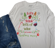LET'S BAKE STUFF DRINK WINE CHRISTMAS MOVIES LONG SLEEVE SHIRT