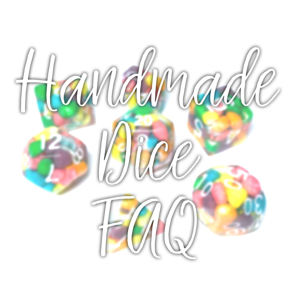 Handmade Dice FAQ
