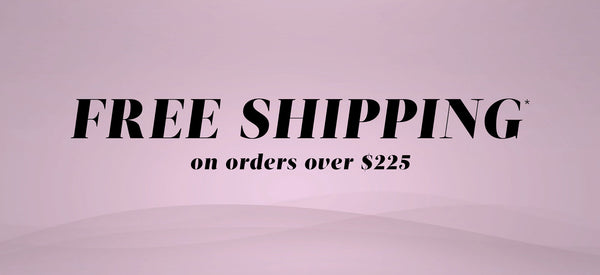 NEW! - Free Shipping on Orders over $225