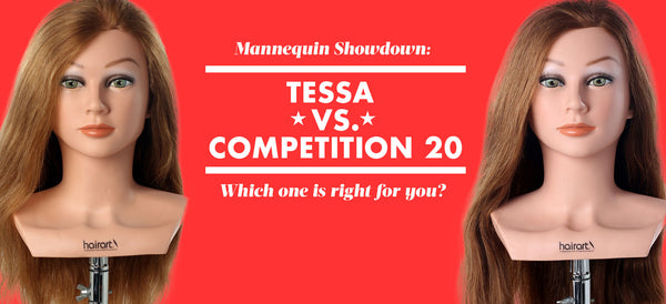 Tessa vs. Competition 20 human hair mannequins: Which one's for me??