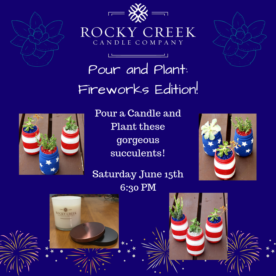 Pour and Plant: Fireworks Edition!