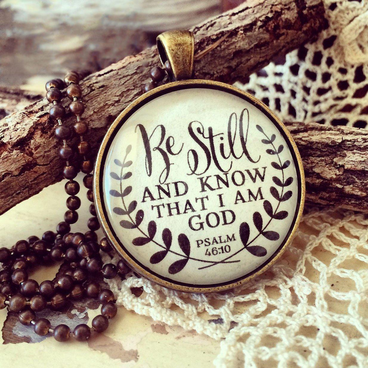 """Be Still and Know That I am God"" Pendant Necklace-Purfect Gifts"