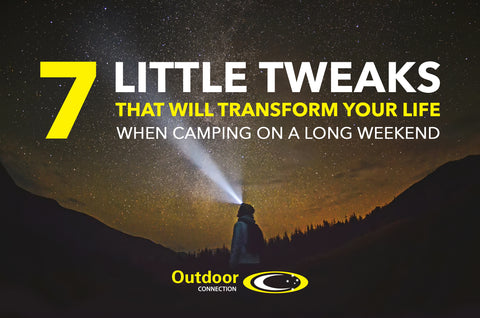 7 Little Tweaks That Will Transform Your Life When Camping on a Long Weekend