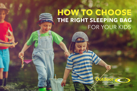 How to Choose the right Sleeping Bag for your Kids