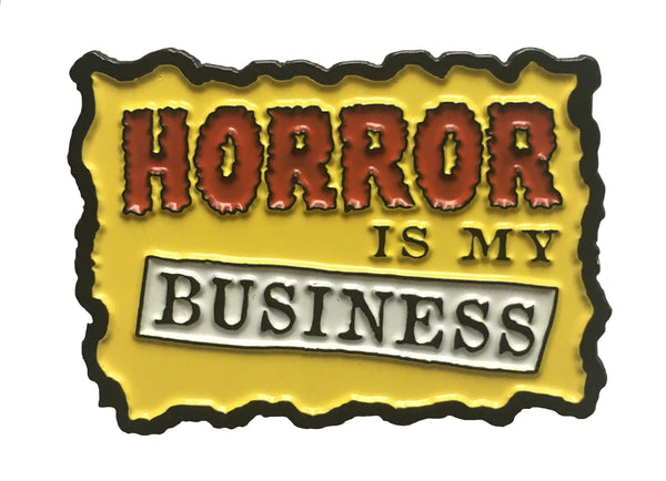 Horror Is My Business Enamel Pin Horror Pin