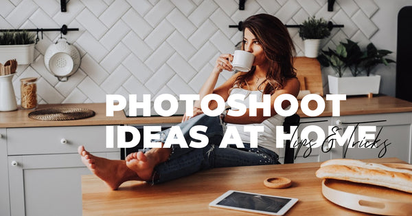 Stuck at Home Photography Ideas
