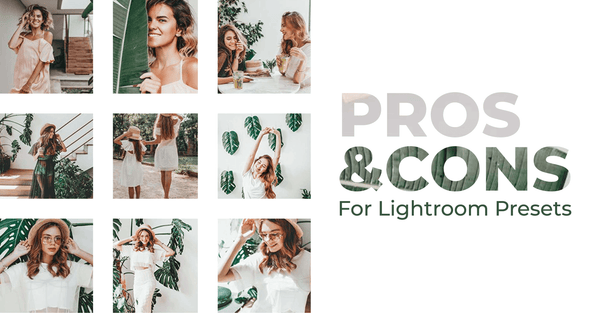 PROS & CONS for Using Lightroom Presets (+ Inspiring Instagram Feed)