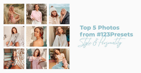 Top 5 Photos from #123Presets: Style, Personality, and Endless Talent.