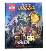 Le Super Guide / LEGO DC Comics Super Heroes