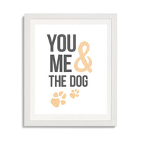 You me and the dog - Cute love print