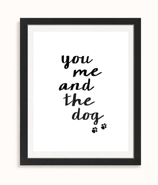 You me and the dog - Calligraphy love print