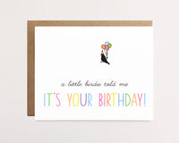 A little birdie told me - Birthday Card - NEW