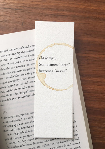 Do it now - Anti procrastination coffee stamped bookmark