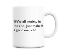 We're all just stories in the end - Quote mug