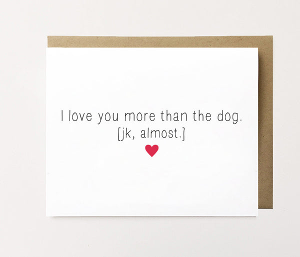 I love you more - Dog love card