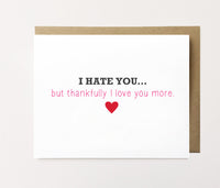 I hate you - Funny love card