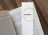 My escape - Stamped bookmark