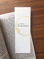 Nevertheless she persisted - Coffee stamped bookmark
