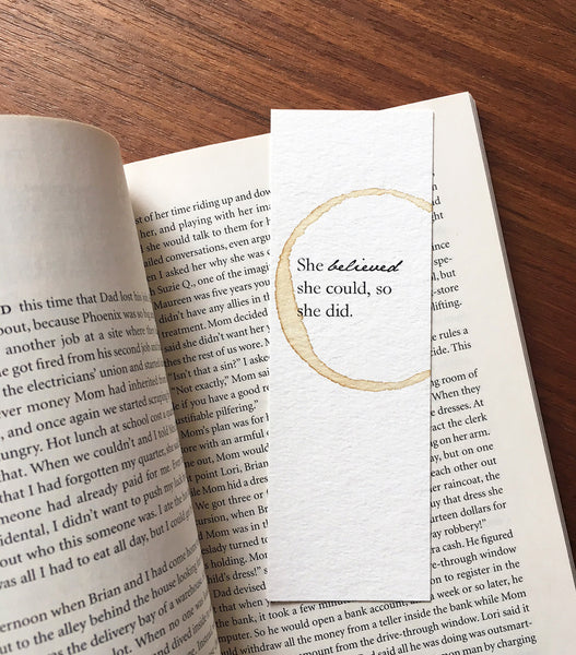 She believed she could - Coffee stamped bookmark