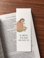 Slow down and enjoy life - Sloth art bookmark