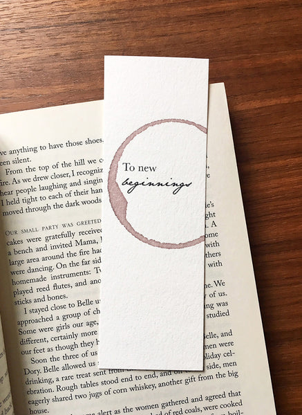 To new beginnings - Wine stamped bookmark