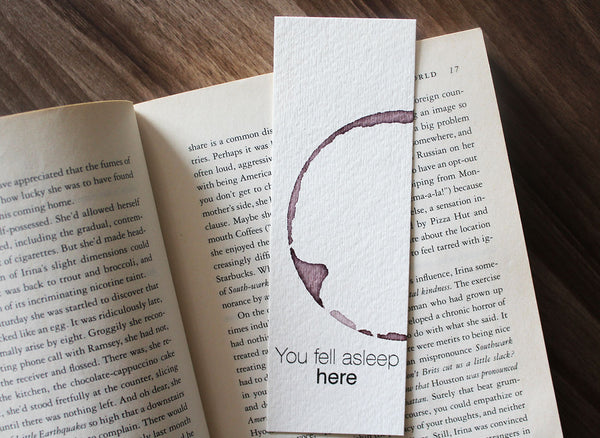 You fell asleep here - Wine stamped bookmark