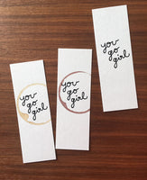 You go girl - Stamped bookmark