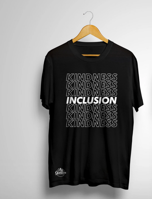 Kindness & INCLUSION T-shirt - The Garden Foundation