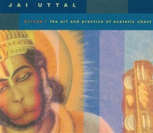 KIRTAN! The Art and Practice of Ecstatic Chant by Jai Uttal 2 CD set