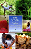 The Yoga Way: Food For Body, Mind & Spirit