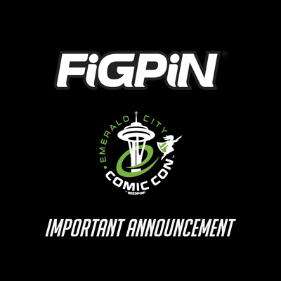 Important Update Regarding FiGPiN Exclusives at Emerald City Comic Con 2020