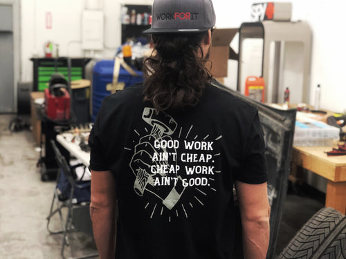 Good Work Ain't Cheap T-Shirt