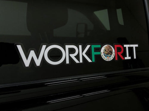 Mexican Flag WorkForIt Decal