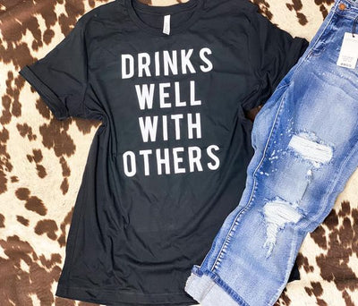 PREORDER Drinks Well With Others Tee