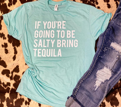 PREORDER Bring Tequila Tee
