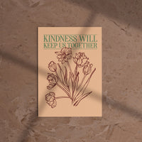 KINDNESS WILL KEEP US TOGETHER POSTER
