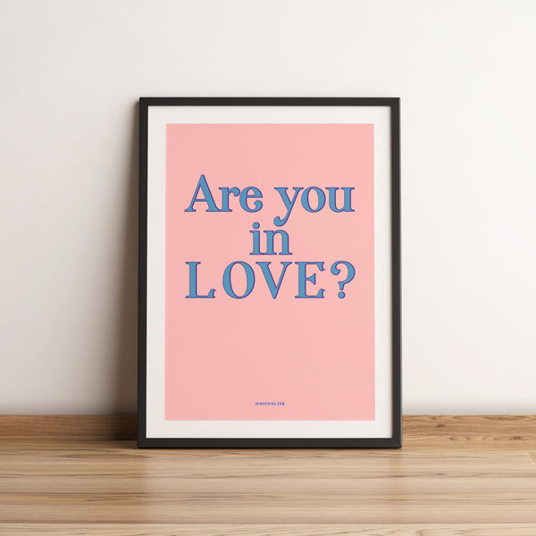 Are You...? Love Quote Artwork. A4 Poster.