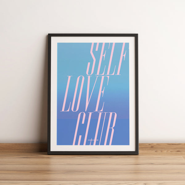 Self Love Club. Quote Artwork. A4 Poster.