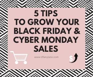 5 Tips To Grow Your Black Friday & Cyber Monday Sales