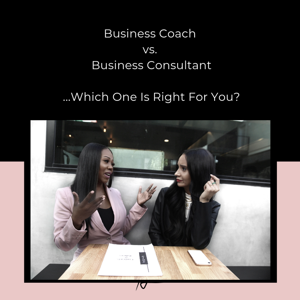 Business Coach vs. Business Consultant...Which One Is Right For You?