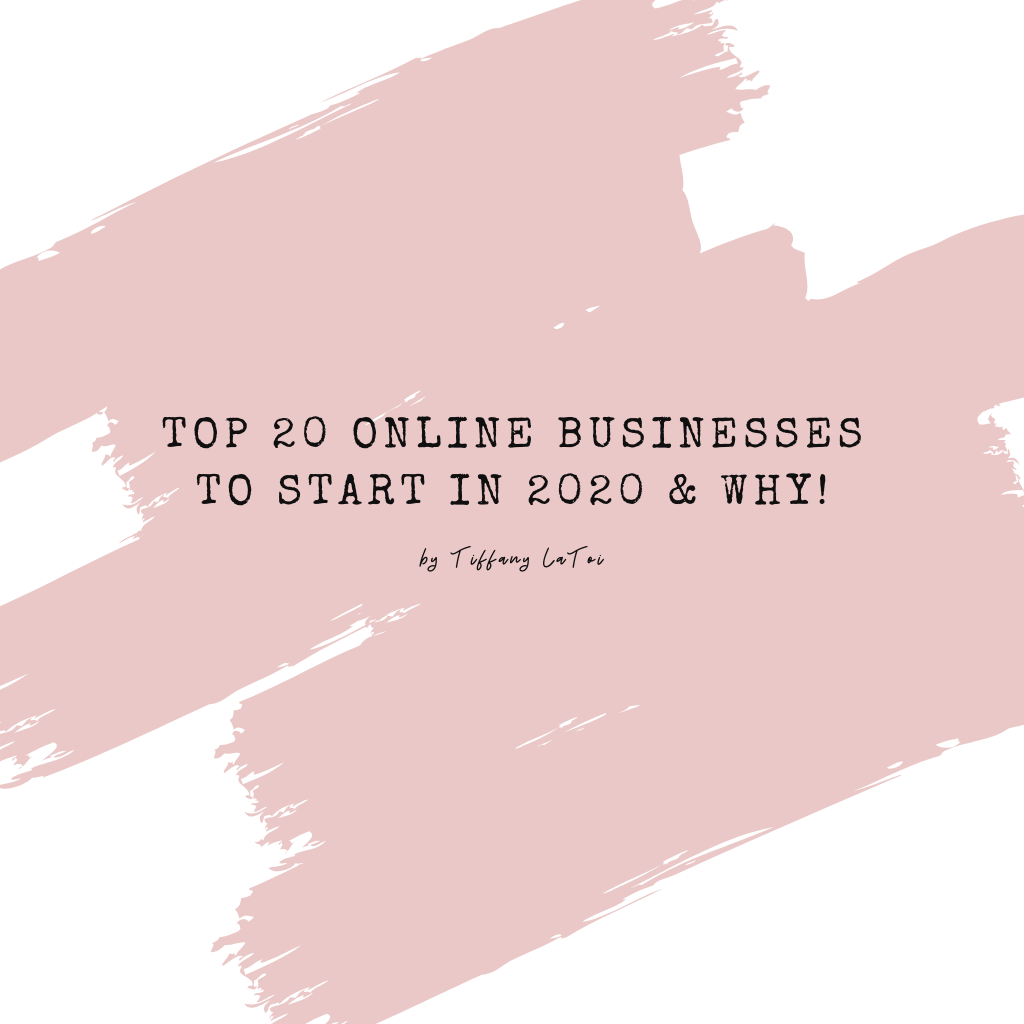 TOP 20 ONLINE BUSINESSES TO START IN 2020 & WHY!