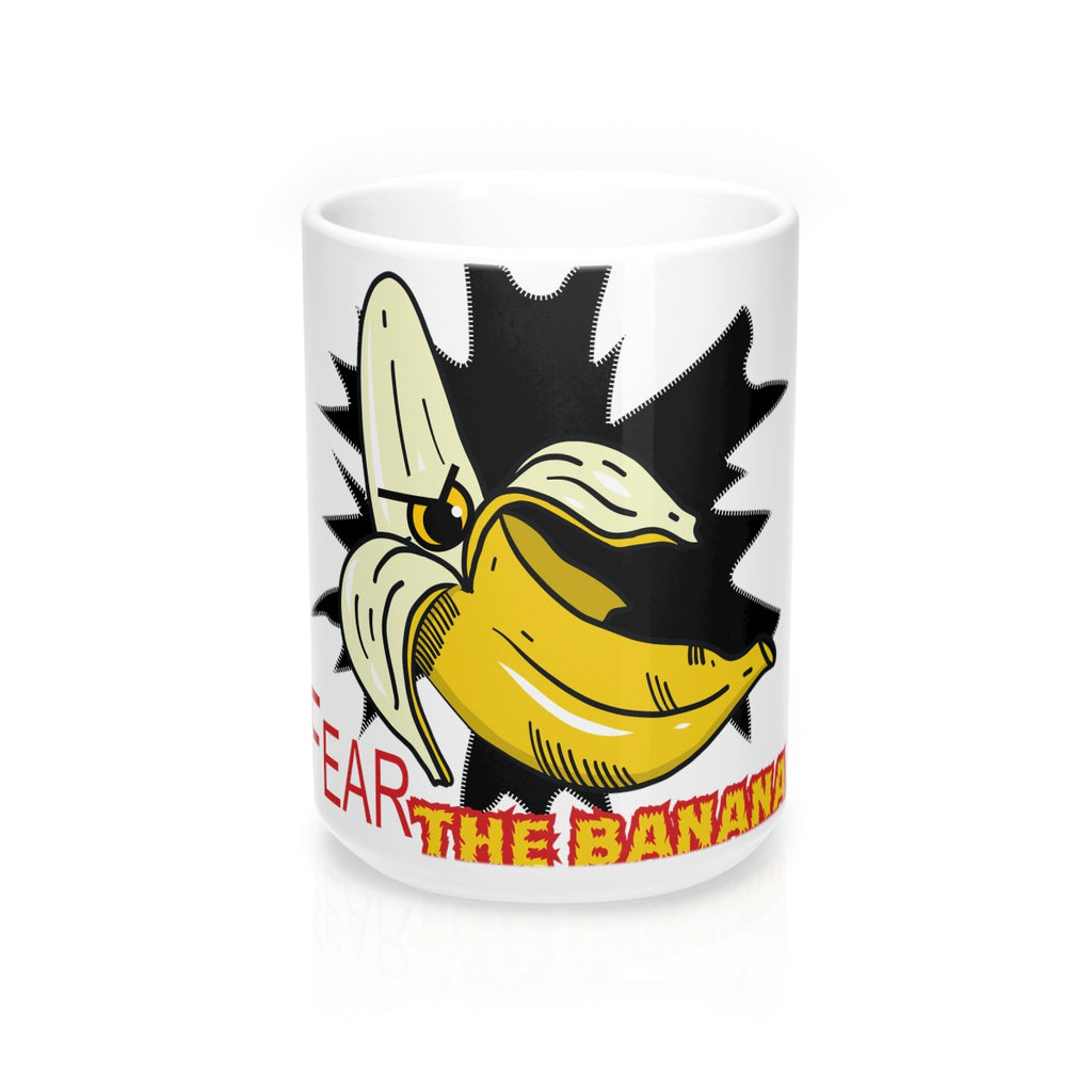 Fear the Banana Mug 15oz