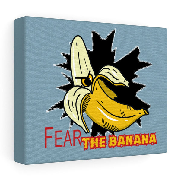 Fear the Banana Stretched canvas