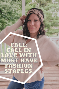 Fall: Fall In Love With Must Have Fashion Staples