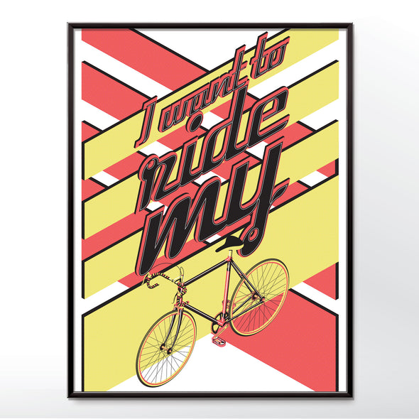 i want to ride my bicycle poster wall art print wyatt9.com