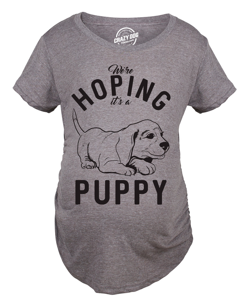 Maternity Hoping It's A Puppy Tshirt Funny Sarcastic Pet Dog Lover Pregnancy Tee