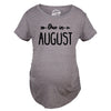 Due In August Maternity Tshirt
