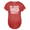 No More Silent Nights Maternity Tshirt